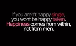 Reasons Why You Don't  Have to be in a Relationship to be Happy